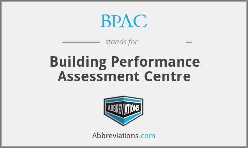BPAC - Building Performance Assessment Centre