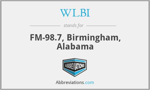 WLBI - FM-98.7, Birmingham, Alabama