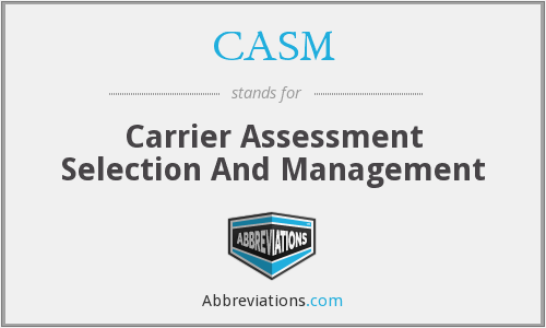 CASM - Carrier Assessment Selection And Management