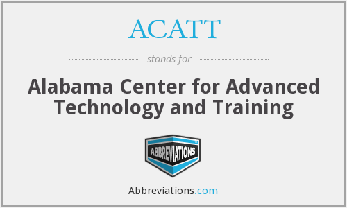 ACATT - Alabama Center for Advanced Technology and Training
