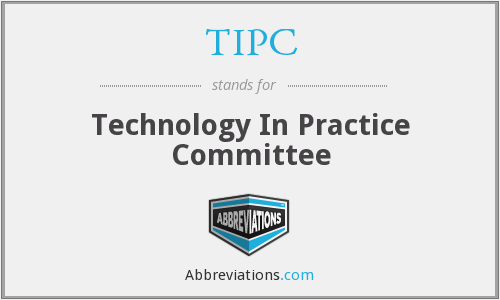 TIPC - Technology In Practice Committee