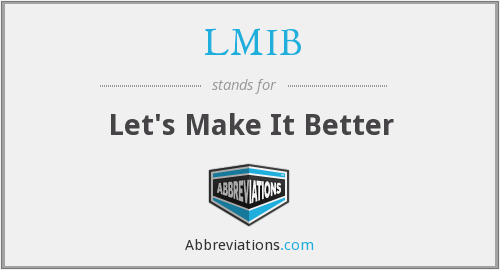 LMIB - Let's Make It Better