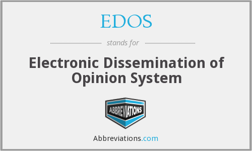 EDOS - Electronic Dissemination of Opinion System