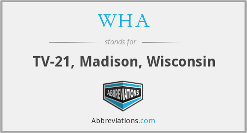 WHA - TV-21, Madison, Wisconsin