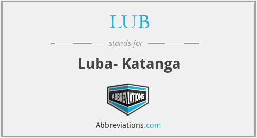 LUB - Luba- Katanga