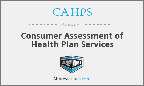 CAHPS - Consumer Assessment Of Health Plan Services