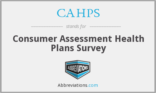 CAHPS - Consumer Assessment Health Plans Survey