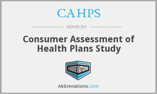 CAHPS - Consumer Assessment Of Health Plans Study