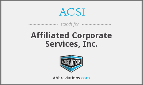 ACSI - Affiliated Corporate Services, Inc.