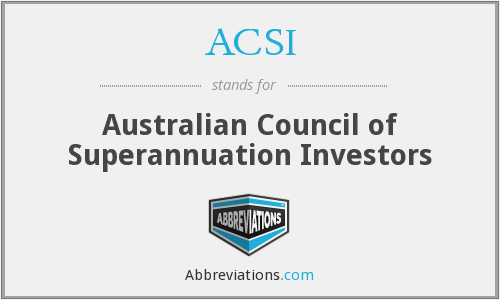 ACSI - Australian Council of Superannuation Investors