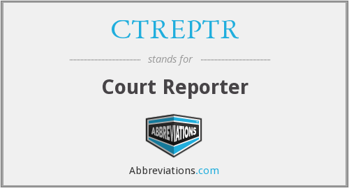 CTREPTR - Court Reporter