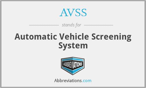 AVSS - Automatic Vehicle Screening System