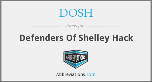 DOSH - Defenders Of Shelley Hack