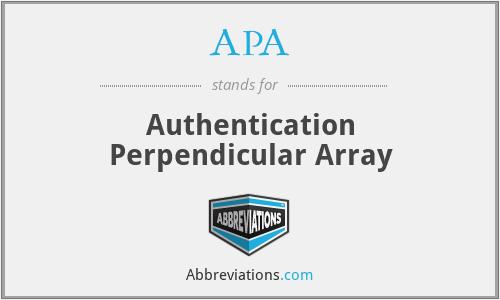 APA - Authentication Perpendicular Array