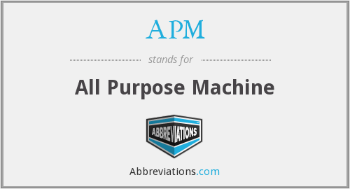 APM - All Purpose Machine