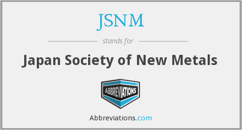 JSNM - Japan Society of New Metals