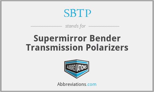 SBTP - Supermirror Bender Transmission Polarizers
