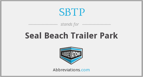 SBTP - Seal Beach Trailer Park