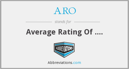 ARO - Average Rating Of ....