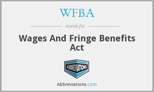 WFBA - Wages And Fringe Benefits Act