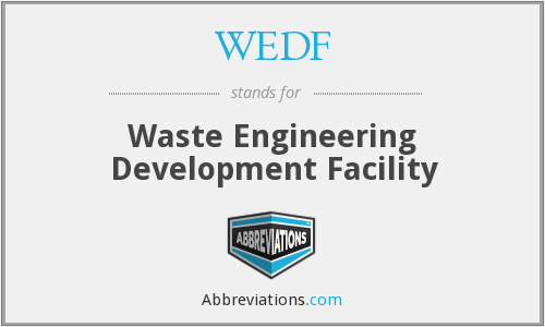 WEDF - Waste Engineering Development Facility
