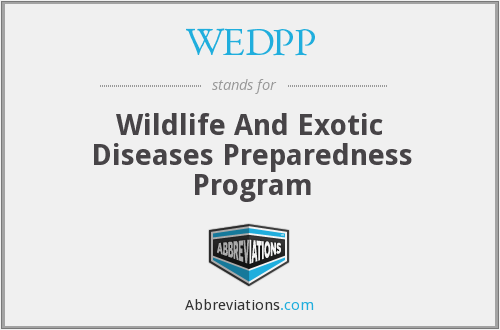 WEDPP - Wildlife And Exotic Diseases Preparedness Program
