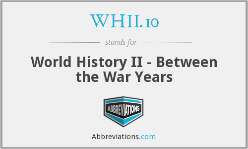 WHII.10 - World History II - Between the War Years
