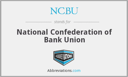 NCBU - National Confederation of Bank Union