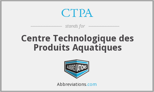 CTPA - Centre Technologique des Produits Aquatiques
