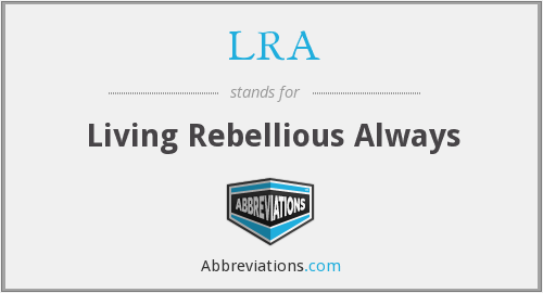 LRA - Living Rebellious Always