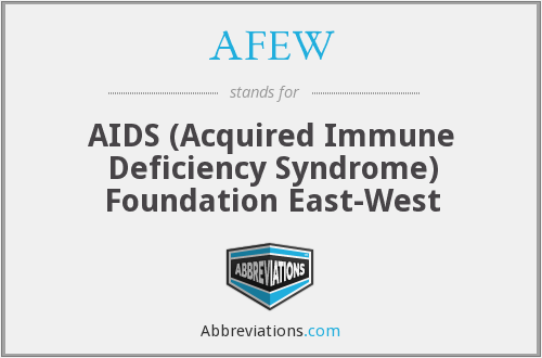 AFEW - AIDS (Acquired Immune Deficiency Syndrome) Foundation East-West