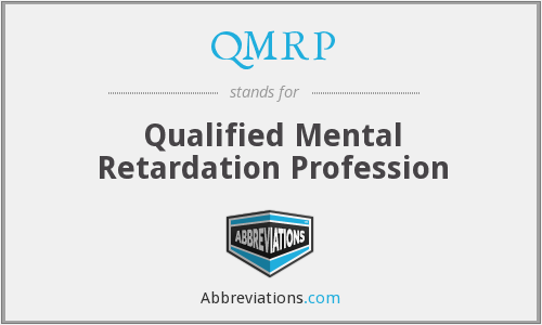 QMRP - Qualified Mental Retardation Profession