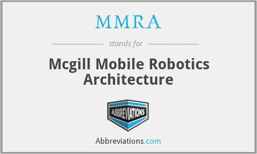 MMRA - Mcgill Mobile Robotics Architecture