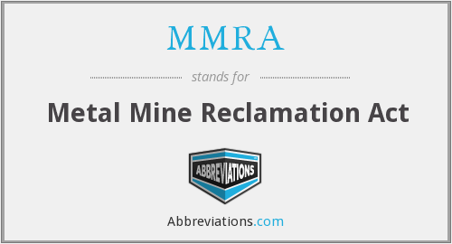 MMRA - Metal Mine Reclamation Act