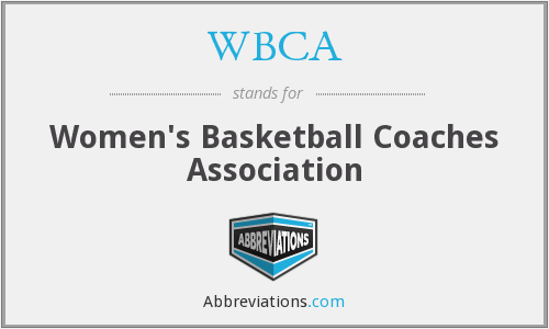 What does WBCA stand for?