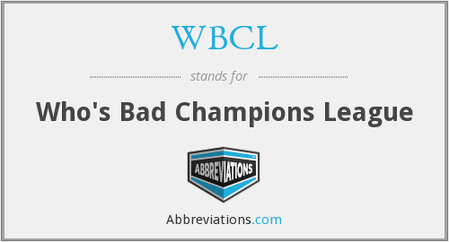 WBCL - Who's Bad Champions League