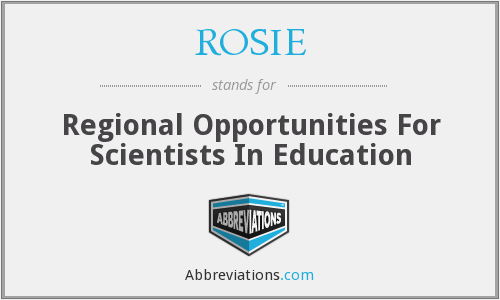 ROSIE - Regional Opportunities For Scientists In Education