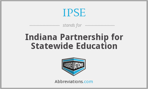 IPSE - Indiana Partnership for Statewide Education