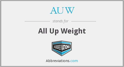 AUW - All Up Weight