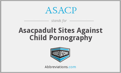ASACP - Asacpadult Sites Against Child Pornography