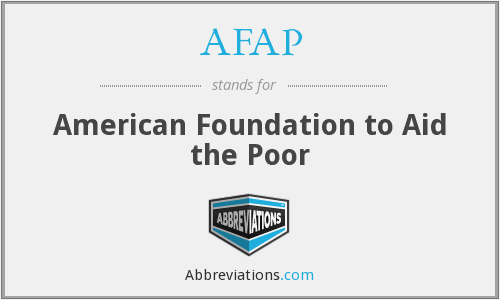 AFAP - American Foundation to Aid the Poor