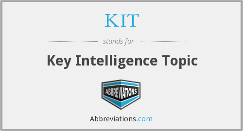 KIT - Key Intelligence Topic
