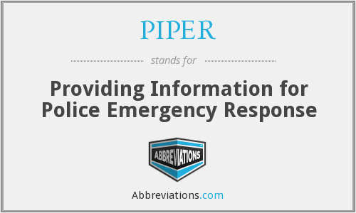 PIPER - Providing Information for Police Emergency Response