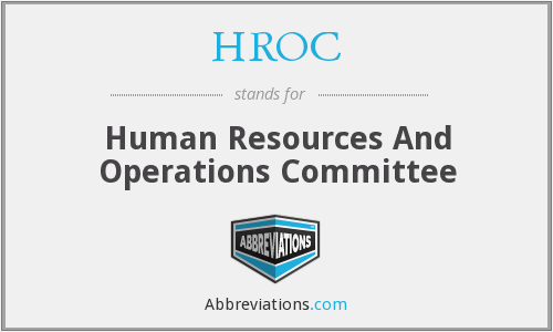 HROC - Human Resources And Operations Committee