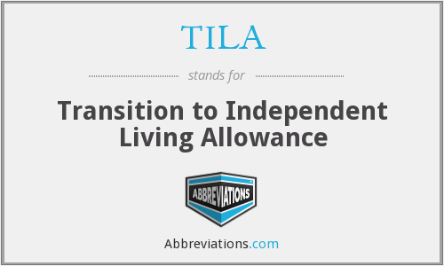 TILA - Transition to Independent Living Allowance