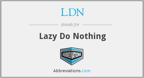 LDN - Lazy Do Nothing
