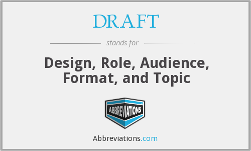 DRAFT - Design, Role, Audience, Format, and Topic
