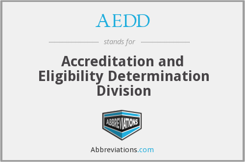 AEDD - Accreditation and Eligibility Determination Division
