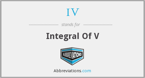 IV - Integral Of V