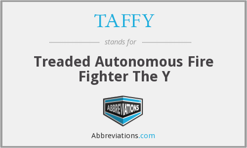 TAFFY - Treaded Autonomous Fire Fighter The Y